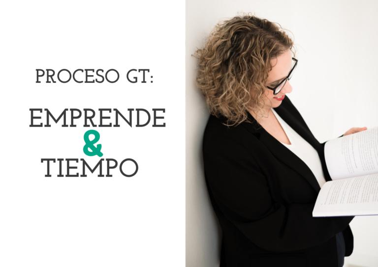Proceso-GT-Emprende&Tiempo-Leticia-Codina
